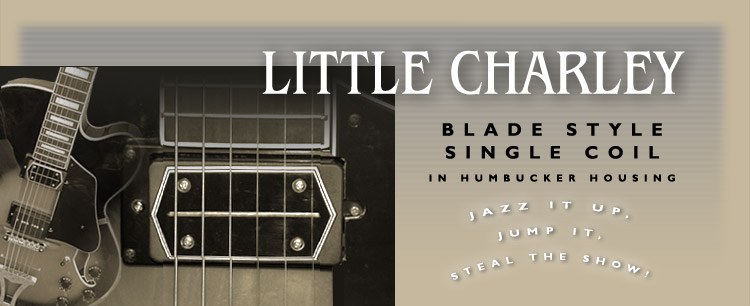 Little Charley Blade Pickups: SD Pickups, Custom Hand-Wound Pickups by Dave Stephens, Stephens Design